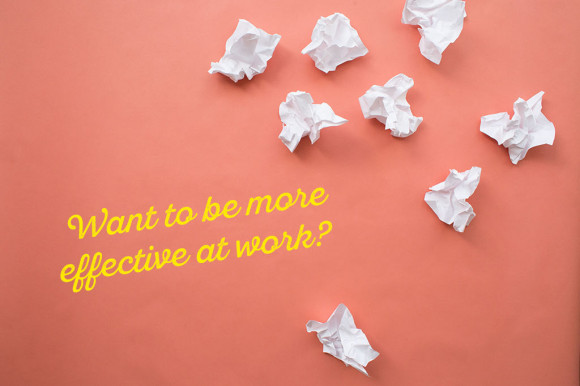 Want-to-be-more-effective-at-work
