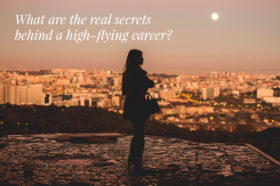 What-are-the-real-secrets-behind-a-high-flying-career