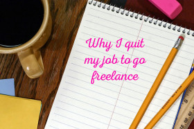 Why-I-quit-my-job-to-go-freelance