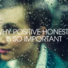Why-positive-honesty-is-so-important---for-us-all