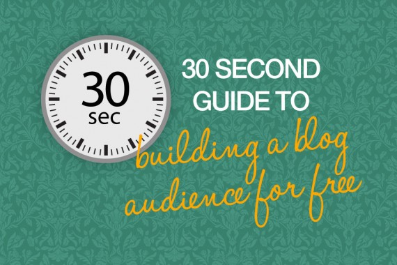 Your-30-second-guide-to-building-a-blog-audience-for-free