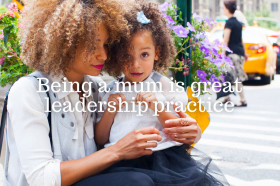 being-a-mum-is-great-leadership-practice