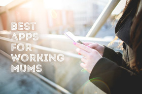 best-apps-for-working-mums