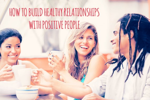 build-relationships-with-healthy-people
