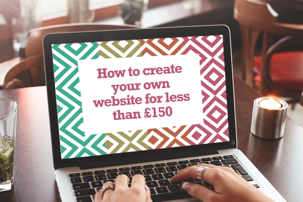 How To Create Your Own Website For Less Than 150