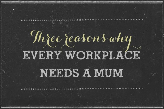 every-workplace-should-have-a-mum