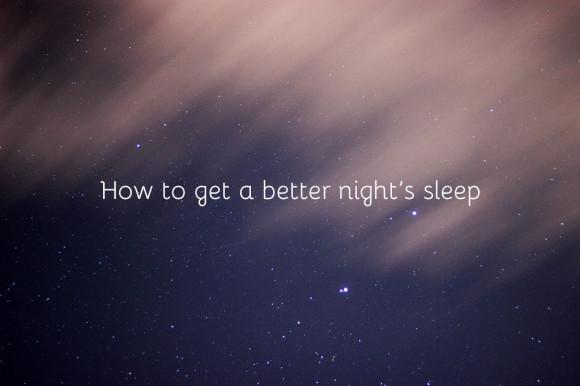get-a-better-nights-sleep