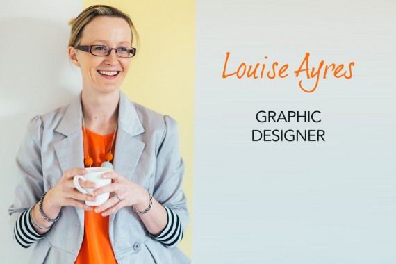Interview With :   Louise Ayres, graphic designer