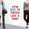 how-not-to-dress-like-a-mum
