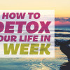 how-to-detox-your-life-in-one-week-gallery