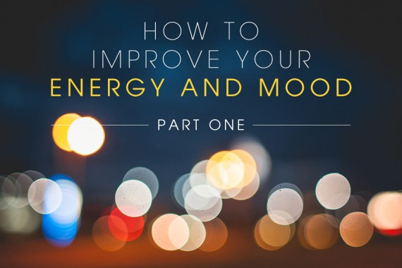 How To Improve Your Energy And Mood Part One Talented