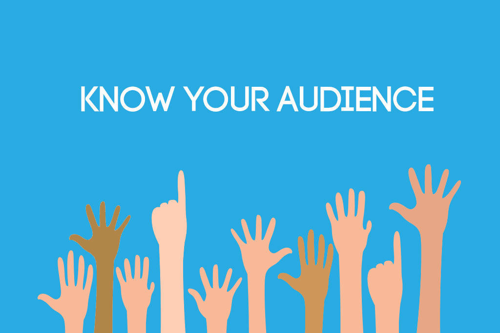 know your audience Effective scripts require many successful components: an engaging hook, great  facts but one aspect of a script writing stands above the rest—the audience.