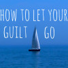 let-your-guilt-go