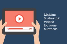 making-and-sharing-videos-for-your-business