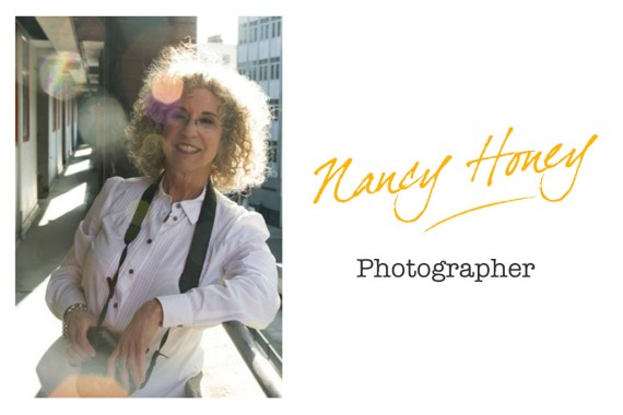 Interview With :   Nancy Honey, Photographer