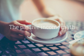 passive-income-is-just-a-myth