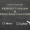 perfectionism-proctastination