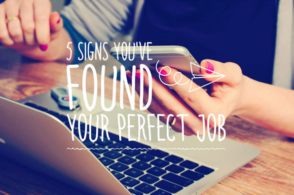 signs-you-found-your-perfect-job