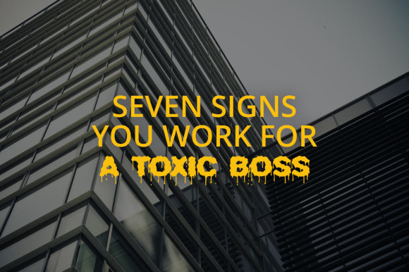 signs-you-work-for-a-toxic-boss