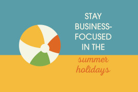 stay-business-focused-in-the-summer-holidays