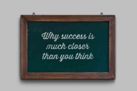 success-is-much-closer-than-you-think