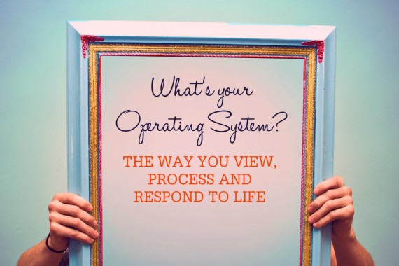 the-way-we-view,-process-and-respond-to-life