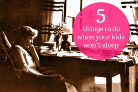things-to-do-when-your-kids-wont-sleep