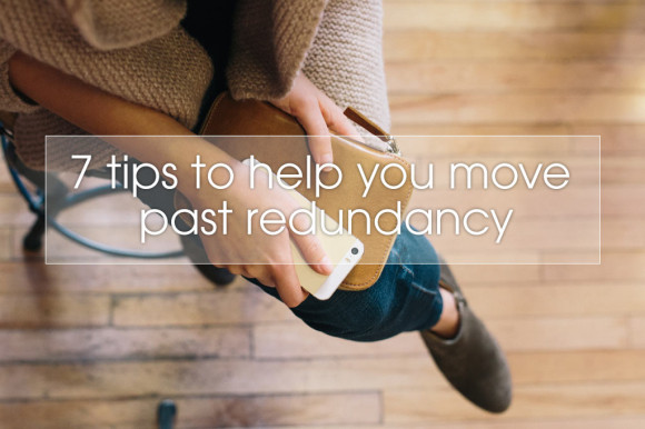 tips-to-help-you-move-past-redundancy