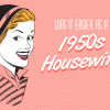 was-it-easier-as-a-1950s-housewife