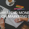 why-spend-money-on-marketing