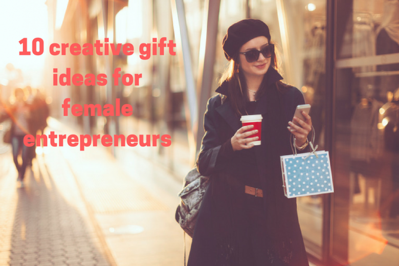 10 Creative Gift Ideas For Female Entrepreneurs Talented Ladies Club