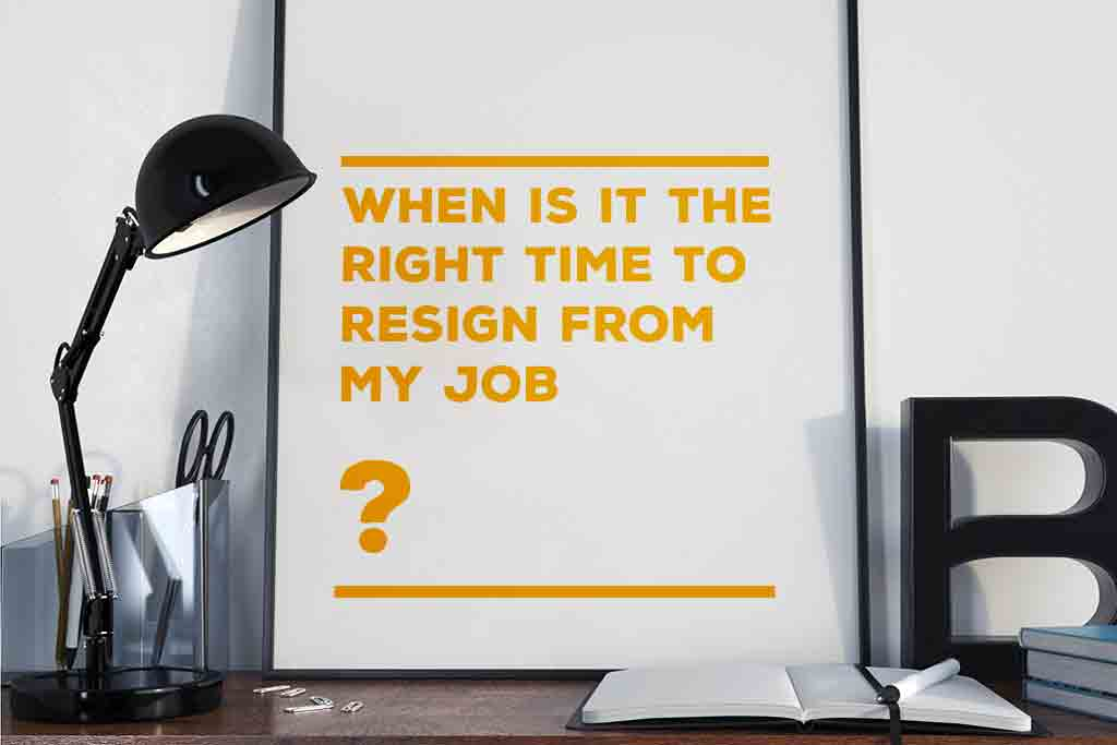 when to resign from job