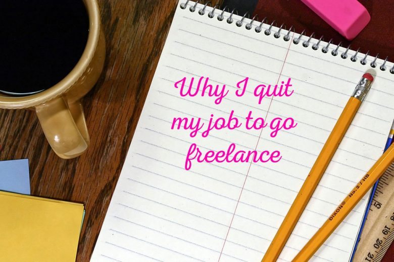 why i quit my job to be a lance writer and how i did it why i quit my job to be a lance writer and how i did it