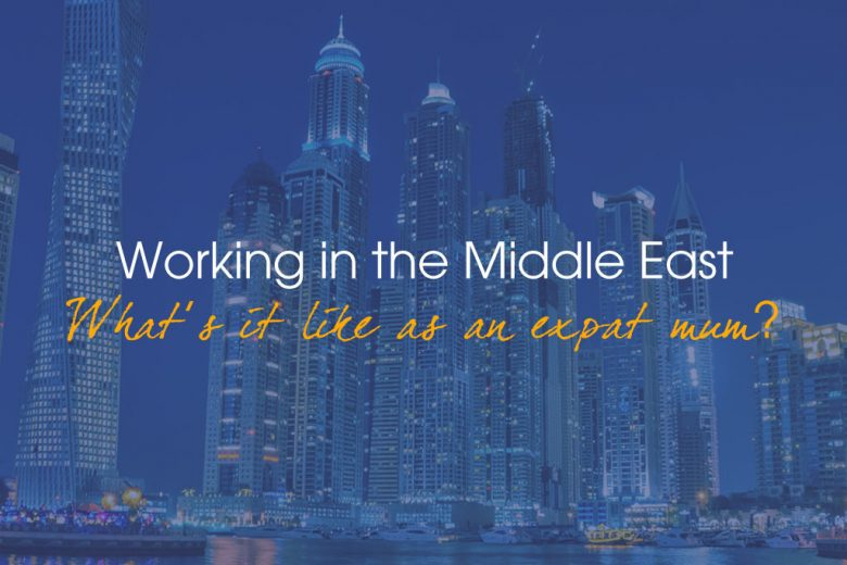 What's it like as a working expat mum in the Middle East