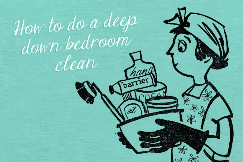 How clean is your bedroom follow our guide to a deep down clean talented ladies club for How to deep clean your bedroom