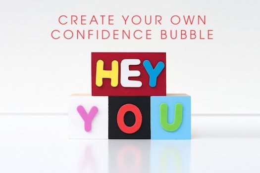 creating-your-own-confidence-bubble-570x380