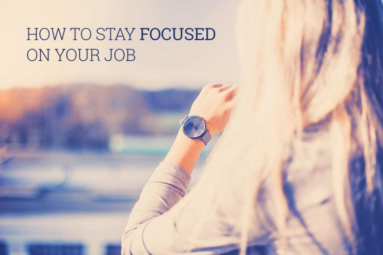 How To Stay Focused On Your Job When Youu0027d Rather Be Working On Your  Business