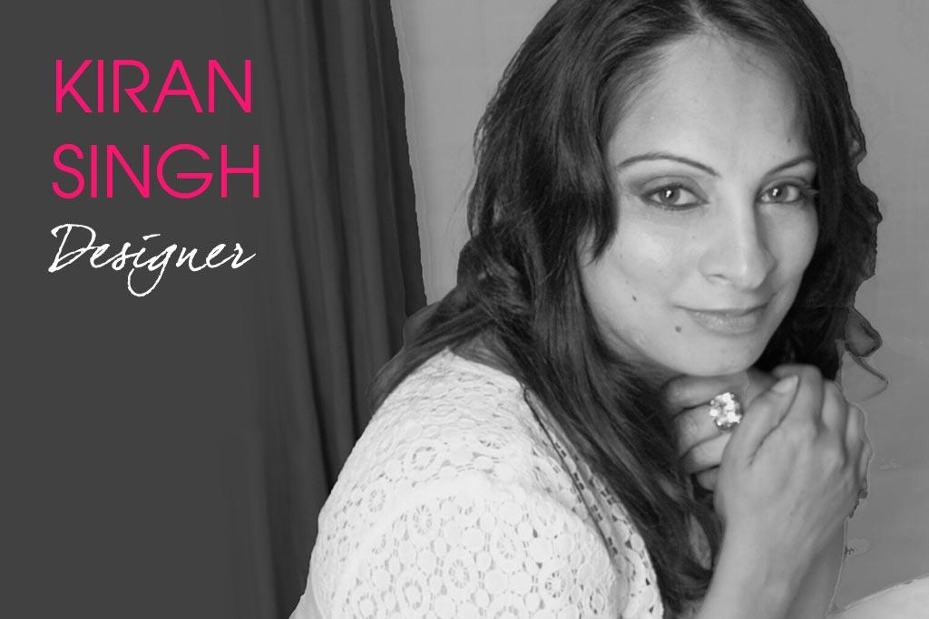 interview with designer kiran singh