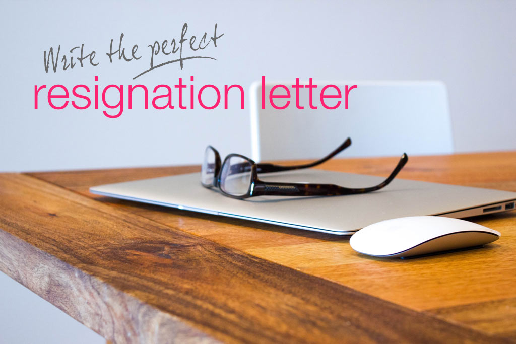 How to write the perfect resignation